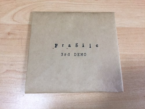 Fragile / 3rd DEMO