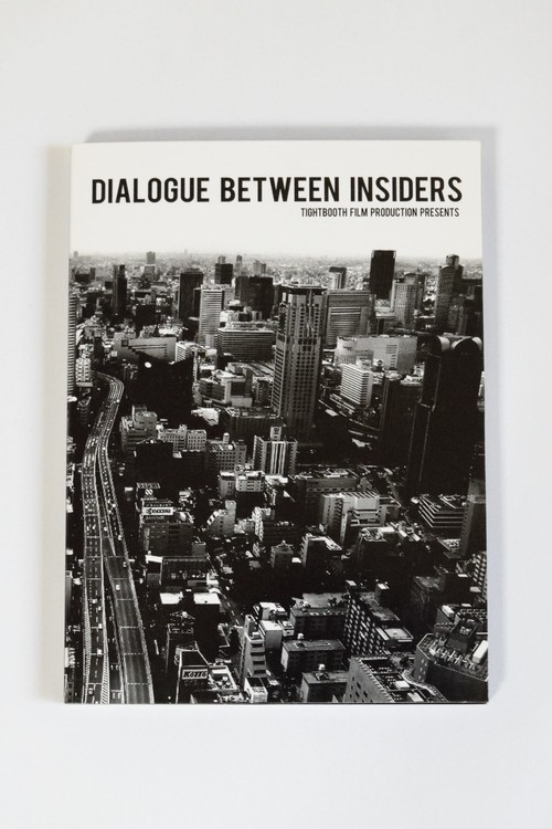 DIALOGUE BETWEEN INSIDERS  TIGHTBOOTH FILM PRODUCTION PRESENTS