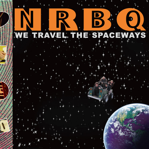 NRBQ / WE TRAVEL THE SPACEWAYS
