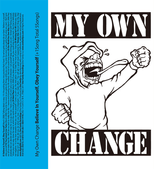 My Own Change / Believe In Yourself, Obey Yourself (+1Song Total 5Songs) (Cassette)