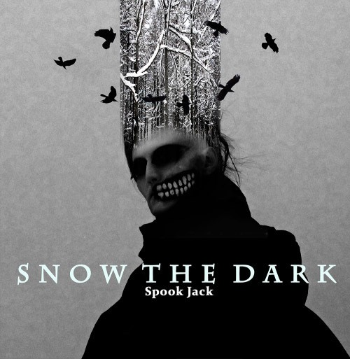 SNOW THE DARK / spookjack
