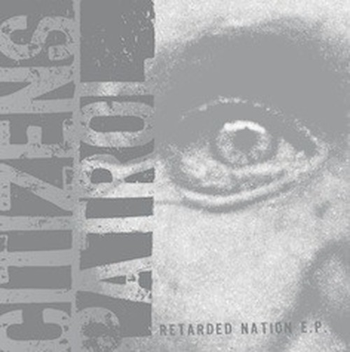 CITIZENS PATROL retarded nation EP (TCR-048)