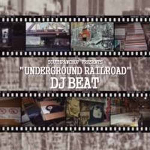 """""""UNDERGROUND RAILROAD"""" / DJ BEAT"""