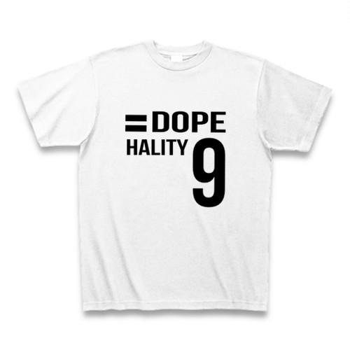 Hality DOPE No`9 Tシャツ
