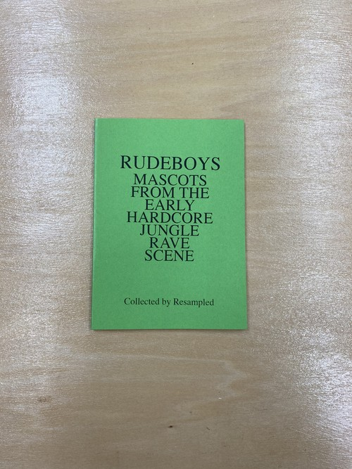 """""""RUDEBOYS MASCOTS FROM THE EARLY HARDCORE JUNGLE RAVE SCENE"""" Collected by Resampled"""