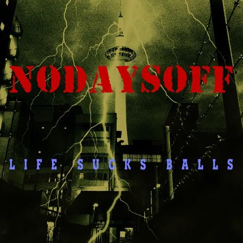 """NODAYSOFF """"Life Sucks Balls"""" CD (re48)"""