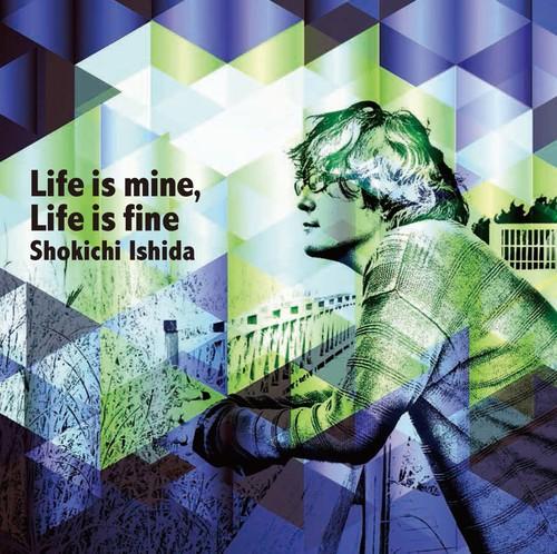SAT-009「Life is mine, Life is fine 」石田ショーキチ