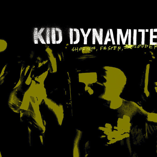 "KID DYNAMITE ""SHORTER,FASTER,LOUDER"" / CD"