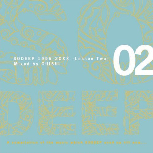 SODEEP 1995-20xx  -Lesson Two-  Mixed by OHISHI