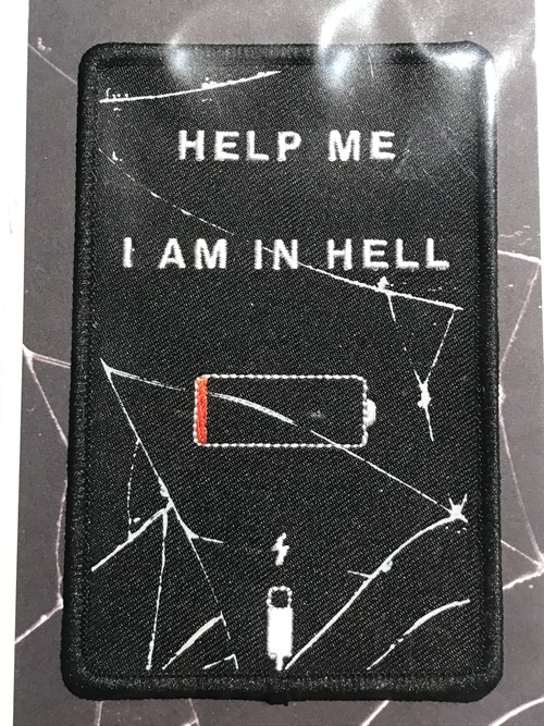 "Toughtimes""HELP ME, I AM IN HELL PATCH"""
