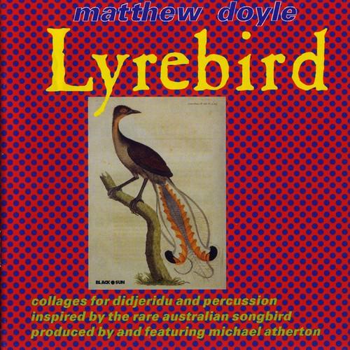Matthew Doyle / Lyrebird