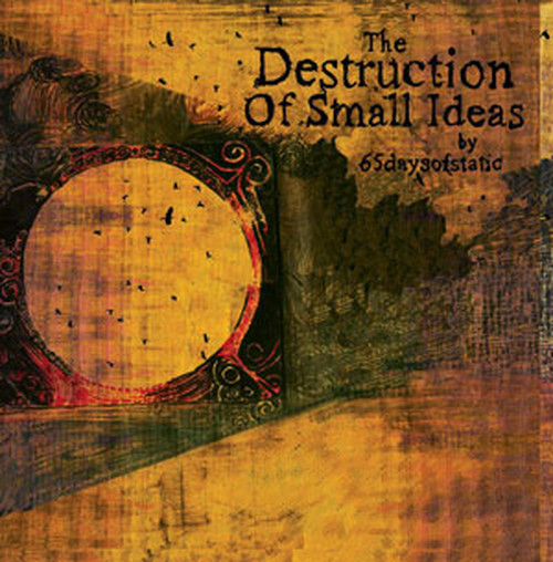 【65daysofstaic】CD The Destruction Of Small Ideas