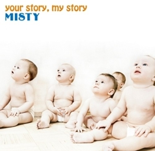 your story,my story / MISTY