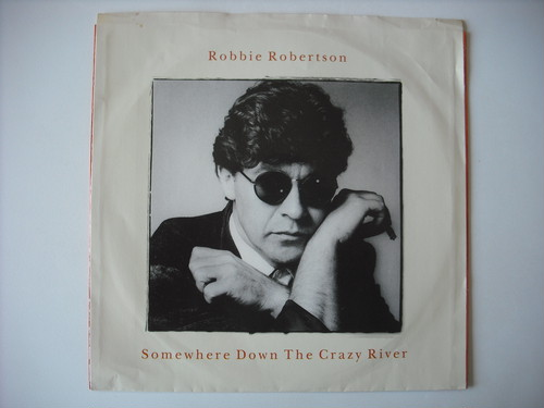 "【7""】ROBBIE ROBERTSON (THE BAND) / SOMEWHERE DOWN THE CRAZY RIVER"