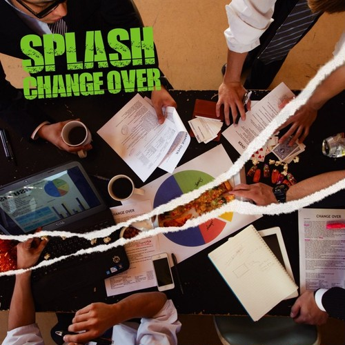 CHANGE OVER / SPLASH
