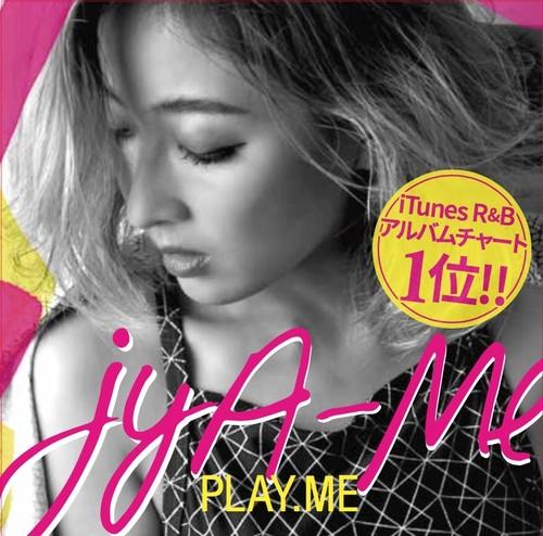 """""""PLAY. Me"""" / jyA-Me"""