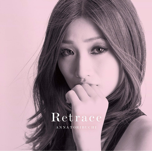 【鳥淵 杏奈】 ALBUM「Retrace」