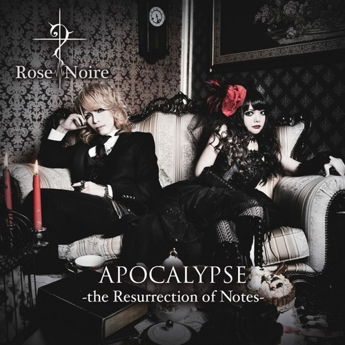 Rose Noire / APOCALYPSE -the Resurrection of Notes-