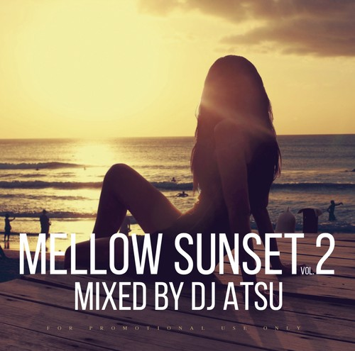 Mellow Sunset vol.2 / Mixed by DJ ATSU