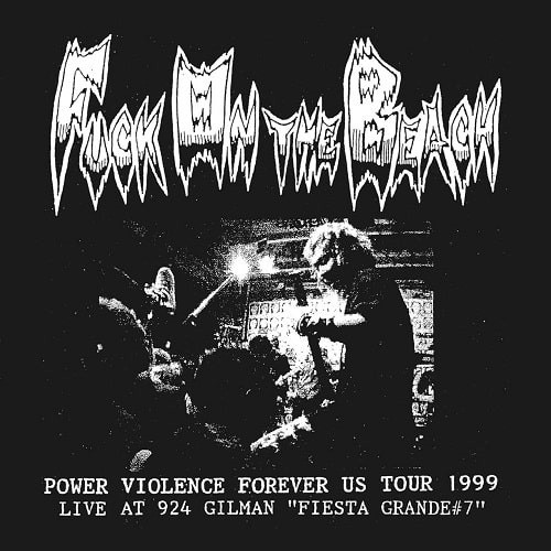 FUCK ON THE BEACH / POWER VIOLENCE FOREVER US TOUR 1999 (CD)