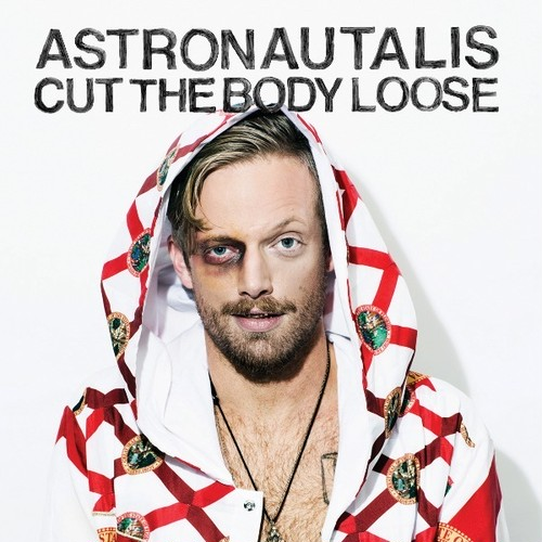 [CD] Astronautalis / Cut The Body Loose