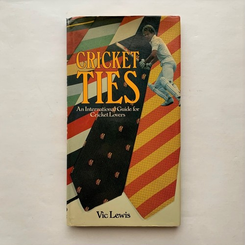 Cricket Ties: International Guide for Cricket Lovers  /  Vic Lewis