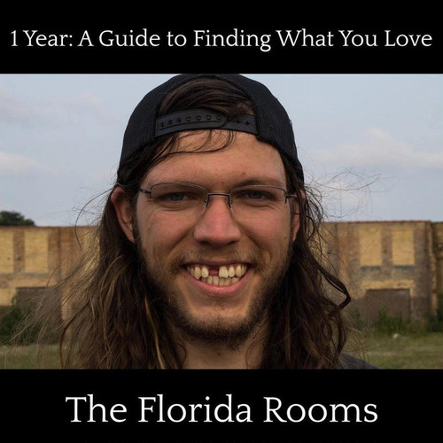 the florida rooms / 1 year : a guide to finding what you love 12""