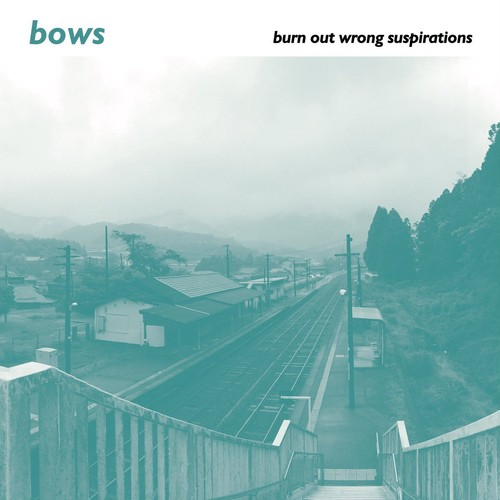 "bows ""burn out wrong suspirations"" / CD"