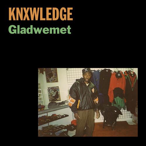 """【ラスト1/7""""】Knxwledge - Gladwemet"""