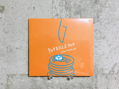 Make The Pancake / POP KILLS POP