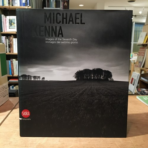 MICHAEL KENNA : Images of the Seventh Day 1974-2009