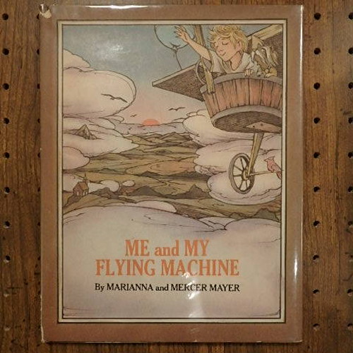 Me and My Flying Machine / Marianna&Mercer Mayer