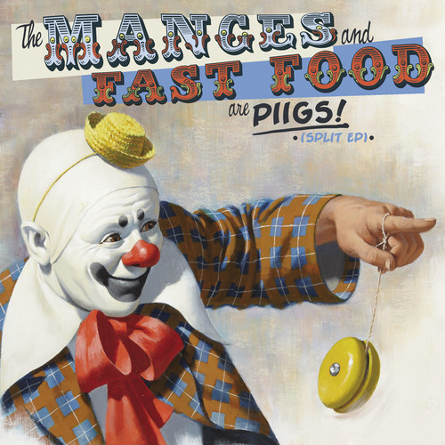 manges w/fast food / are PIIGS split 7""