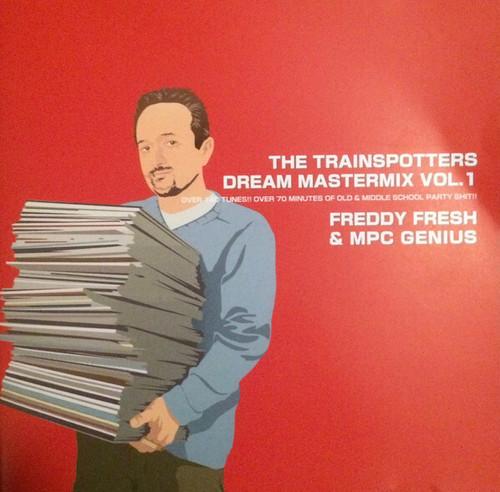 FREDDY FRESH & MPC GENIUS The Trainspotters Dream Mastermix Vol.1