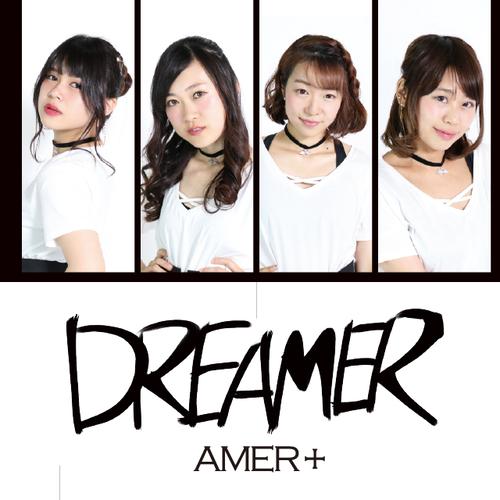 AMER+ファーストシングル『DREAMER』