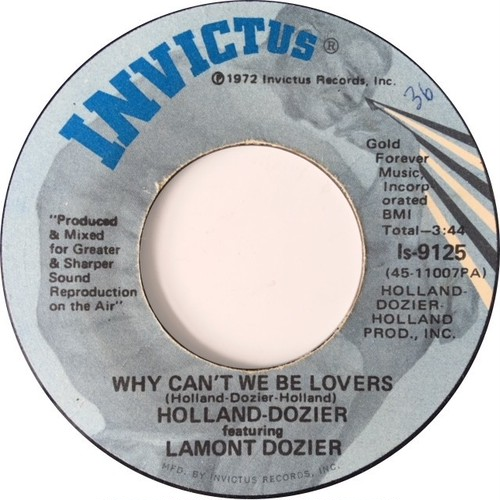 Holland-Dozier Featuring Lamont Dozier ‎– Why Can't We Be Lovers / Don't Leave Me