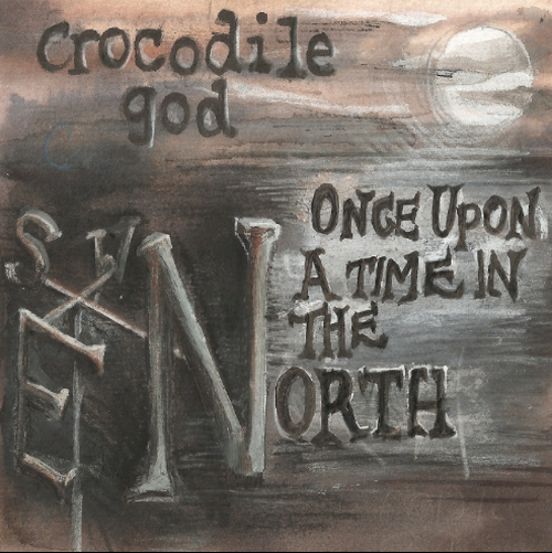 crocodile god / once upon a time in the north cd
