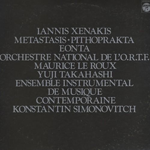 IANNIS XENAKIS - Metastasis / Pithoprakta / Eonta