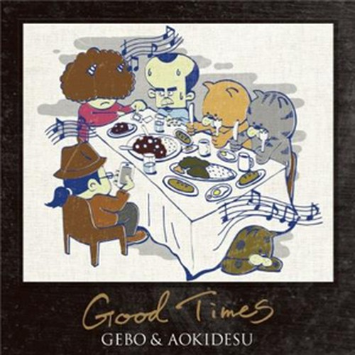 GEBO & AOKIDESU / GOOD TIMES(CD)