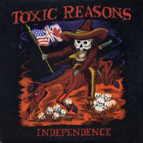 Toxic Reasons- Independence LP
