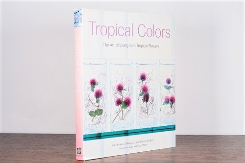 Tropical Colors The Art of Living with Tropical Flowers /visual book