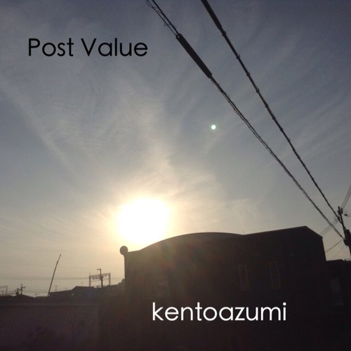 kentoazumi 7th 配信限定シングル Post Value(WAV/Hi-Res)
