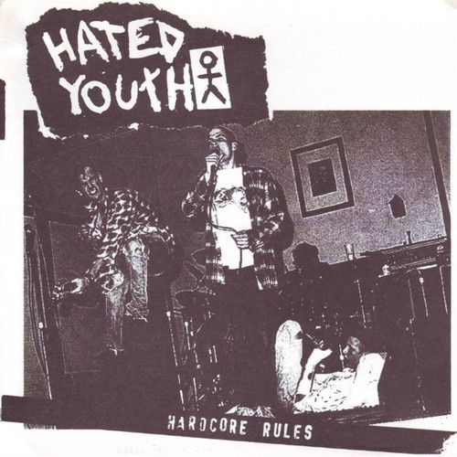 Hated Youth - Hardcore rules 7""