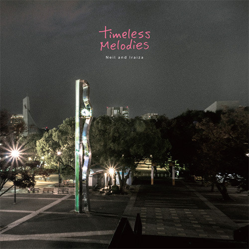 初回特典付き Neil and Iraiza/TIMELESS MELODIES CD