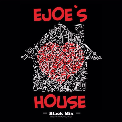 "EJOE'S HOUSE   ""Black Mix"""
