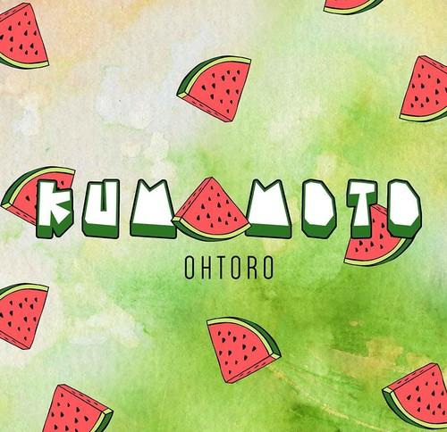 OHTORO 「KUMAMOTO」