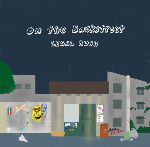 "【LEGAL RUSH】2nd demo ""On the Backstreet"""