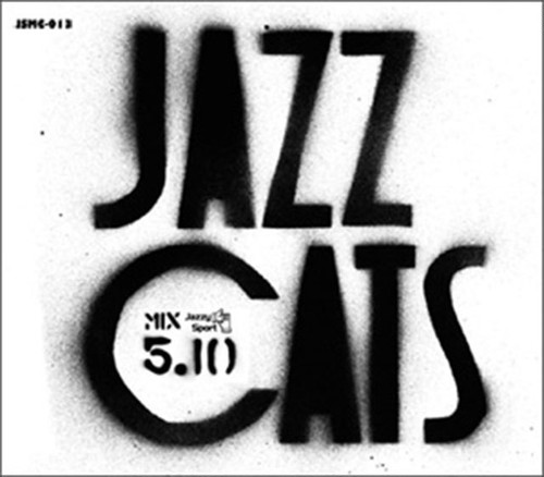 【CD】JAZZCATS ALL STARS (JAZZY SPORT) - JAZZCATS MIX 5.10