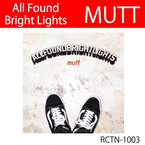 MUTT / All Found Bright Lights
