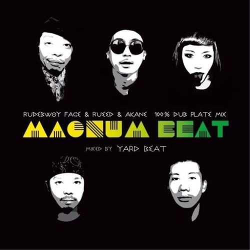 MAGNUM BEAT / RUDEBWOY FACE, RUEED, AKANE, YARD BEAT